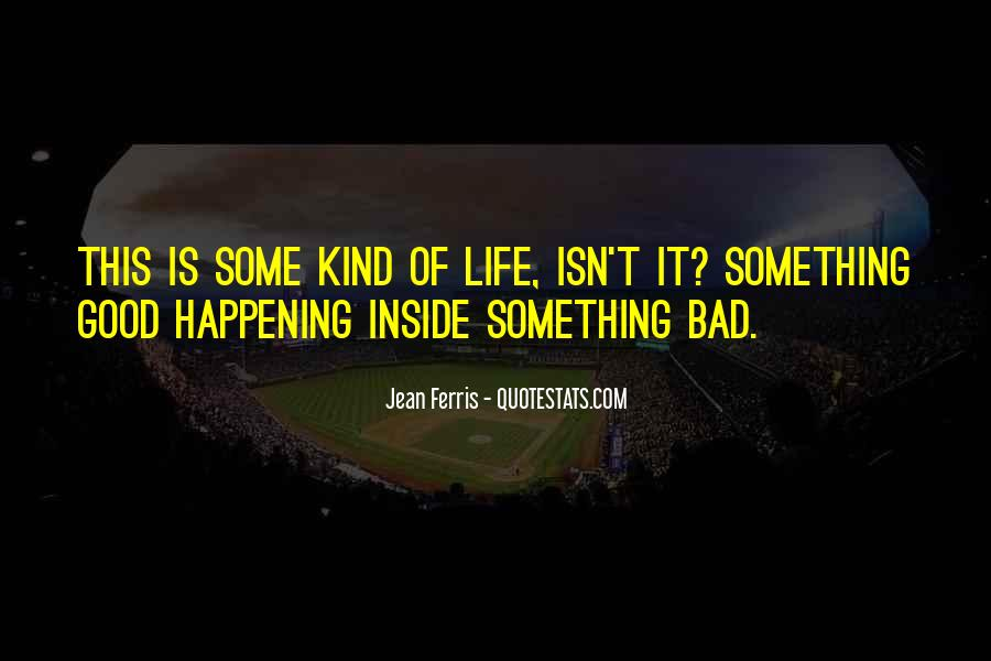 Happening Life Quotes #305162