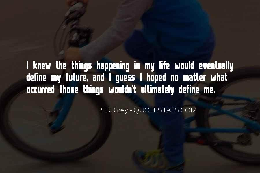 Happening Life Quotes #95977