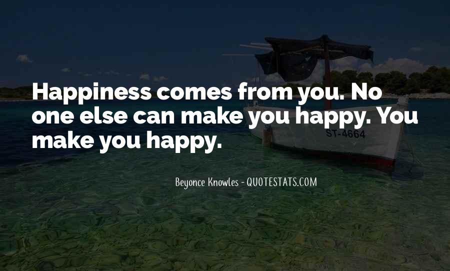Happiness Comes Quotes #127617