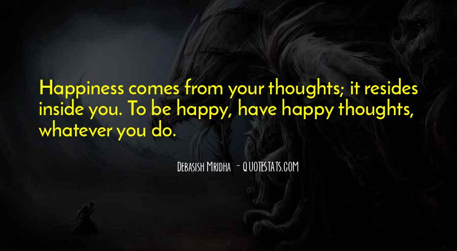 Happiness Comes Quotes #128526