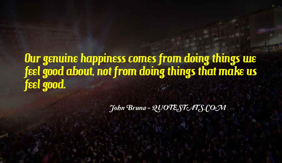 Happiness Comes Quotes #152808