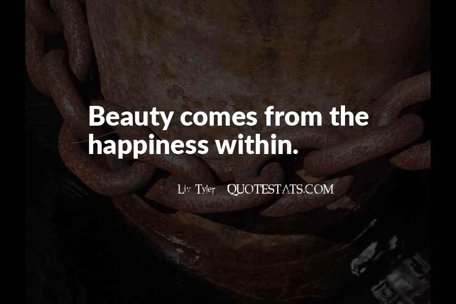 Happiness Comes Quotes #231059