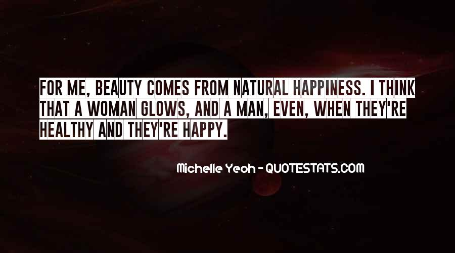 Happiness Comes Quotes #285079