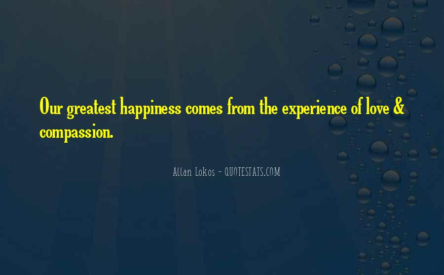 Happiness Comes Quotes #313612