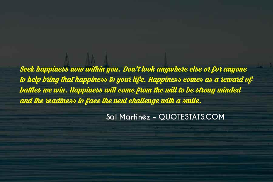 Happiness Comes Quotes #359450