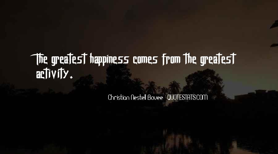 Happiness Comes Quotes #376471