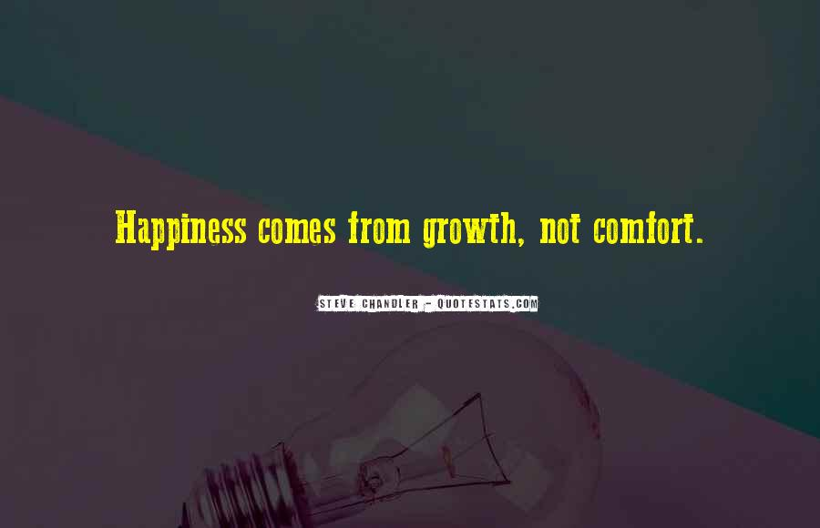 Happiness Comes Quotes #397142