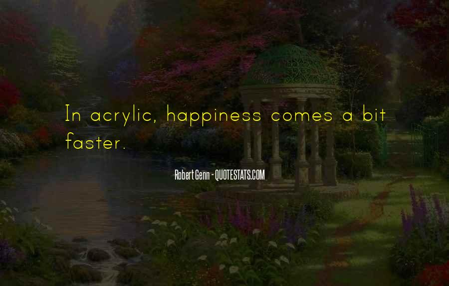 Happiness Comes Quotes #446514