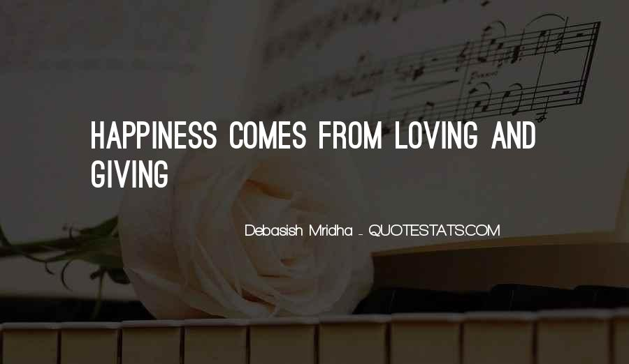 Happiness Comes Quotes #81613