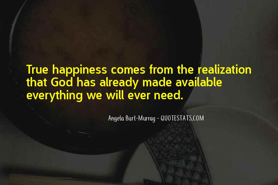 Happiness Comes Quotes #82488