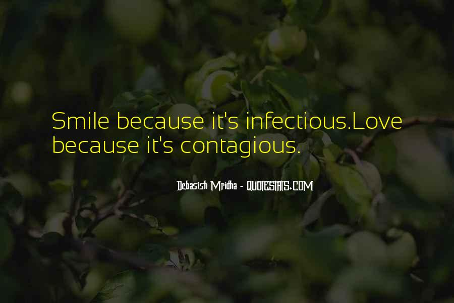 Happiness Contagious Quotes #1393068