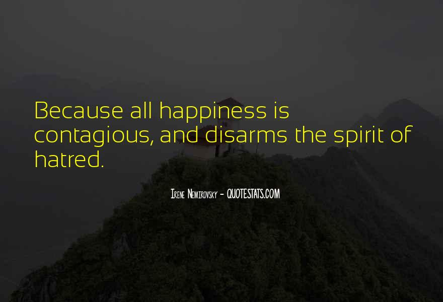 Happiness Contagious Quotes #1422748