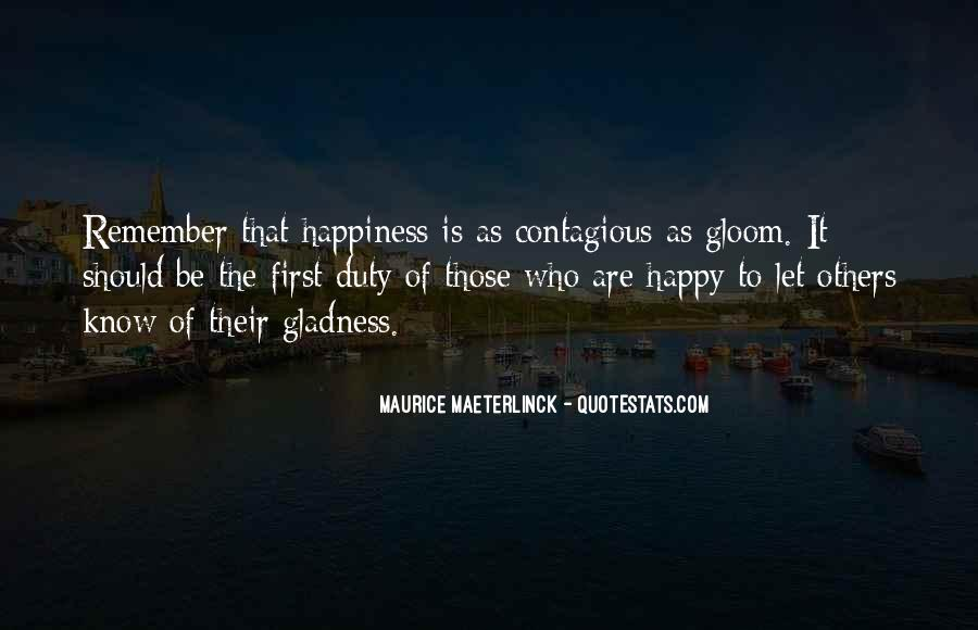 Happiness Contagious Quotes #1548133