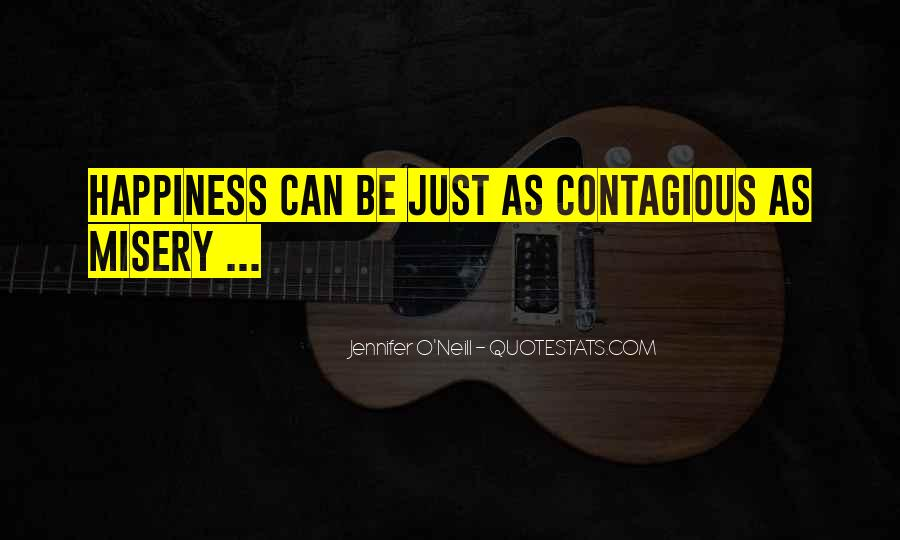 Happiness Contagious Quotes #1665552