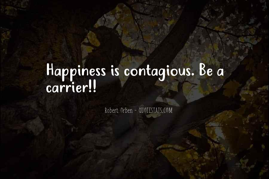Happiness Contagious Quotes #181001