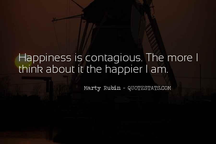 Happiness Contagious Quotes #820169