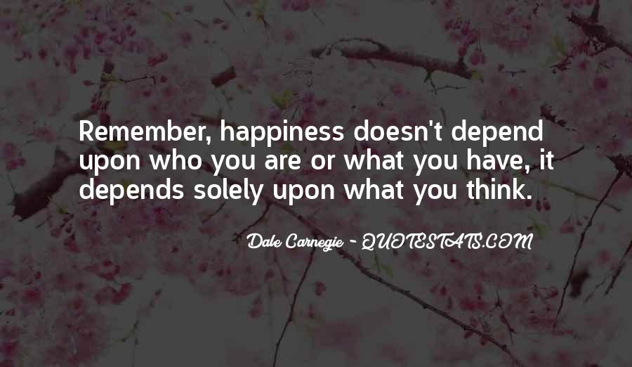 Happiness Depends On Ourselves Quotes #122331