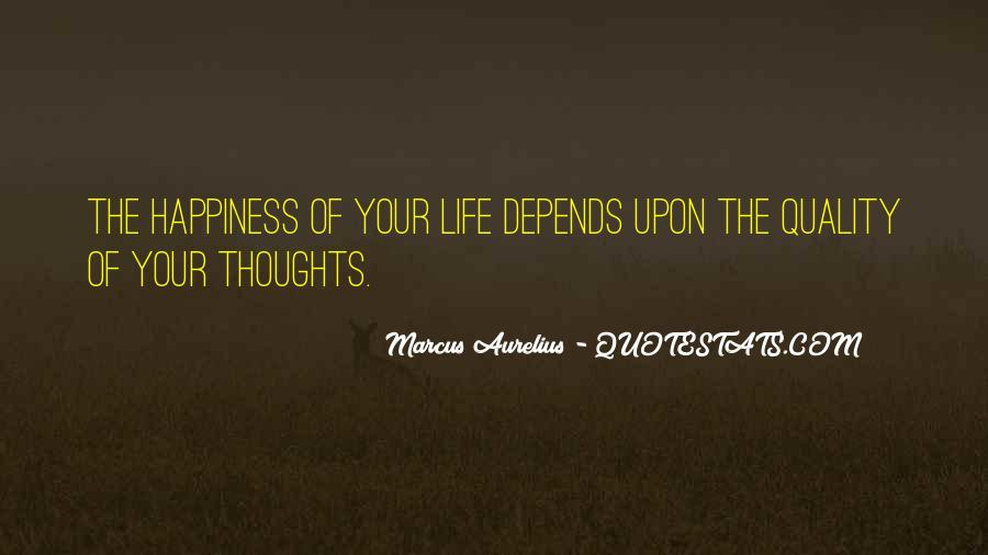 Happiness Depends On Ourselves Quotes #170880