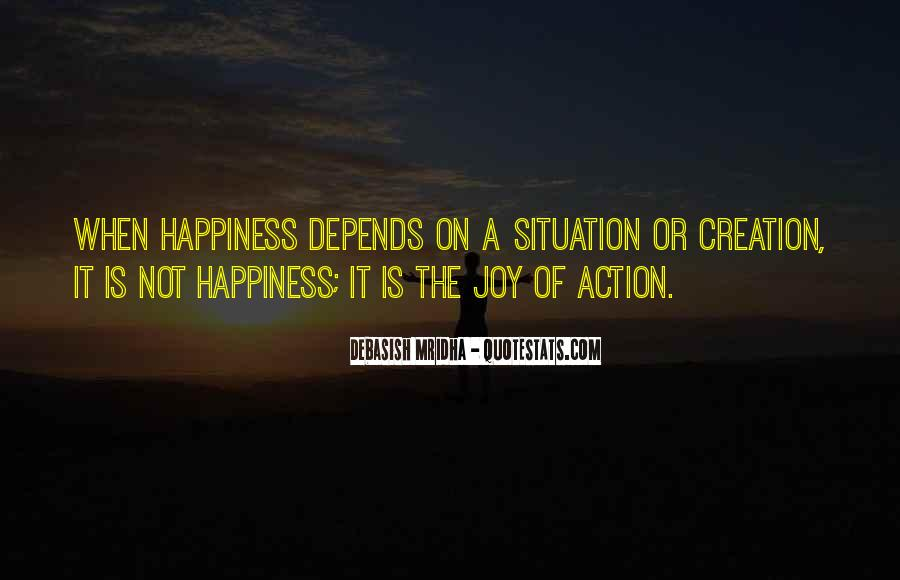Happiness Depends On Ourselves Quotes #211942