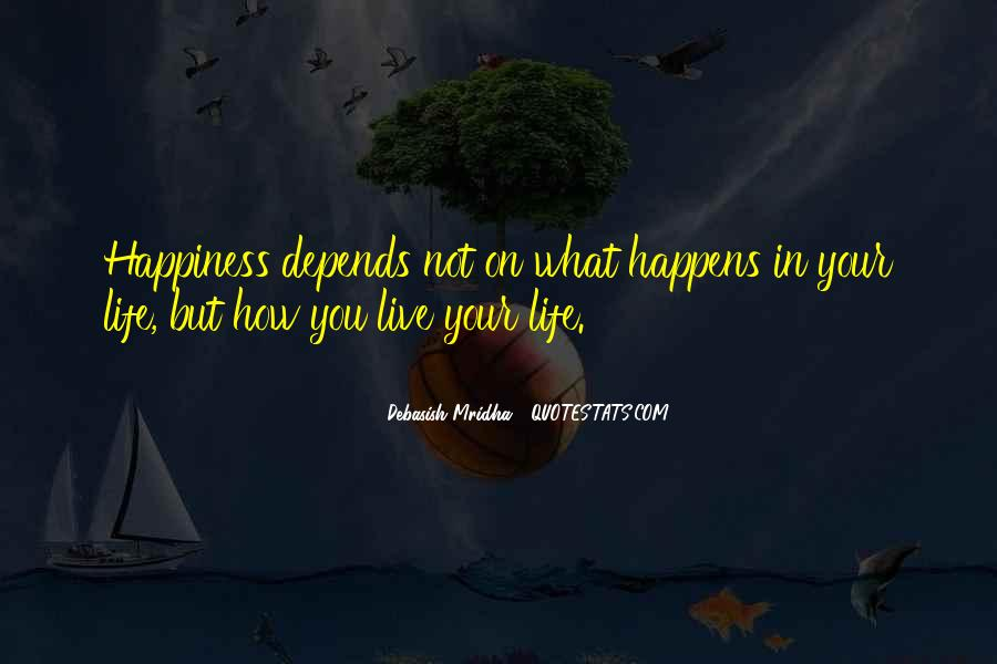 Happiness Depends On Ourselves Quotes #241734