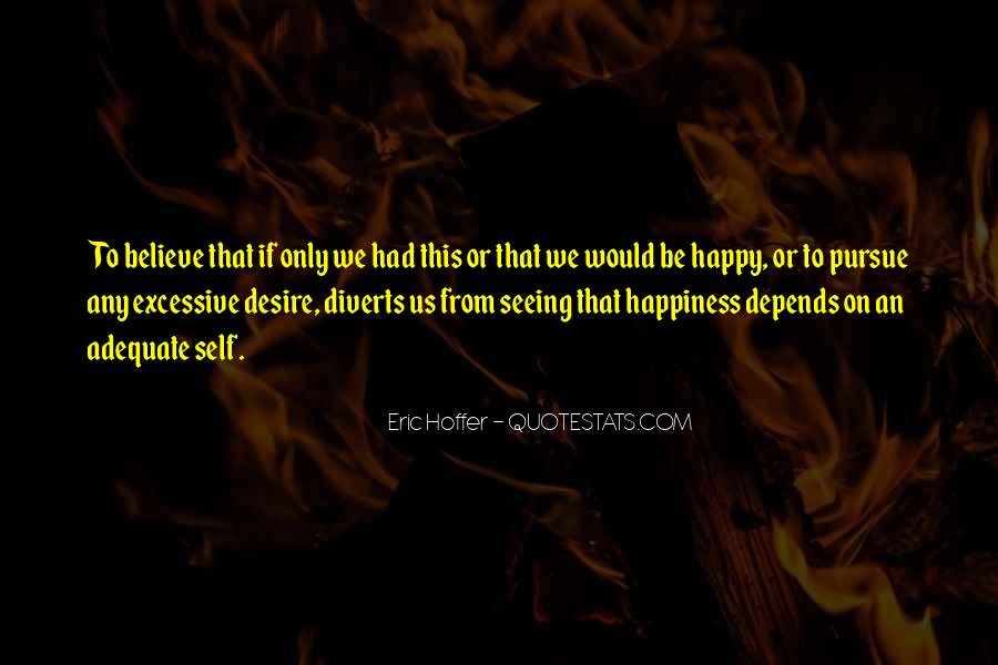 Happiness Depends On Ourselves Quotes #260842