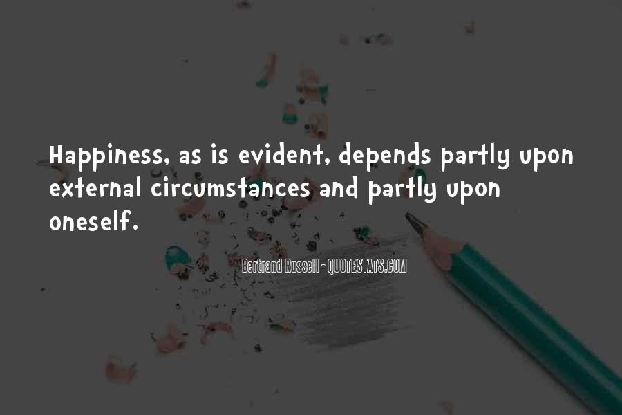 Happiness Depends On Ourselves Quotes #316443