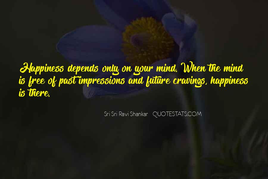 Happiness Depends On Ourselves Quotes #348996