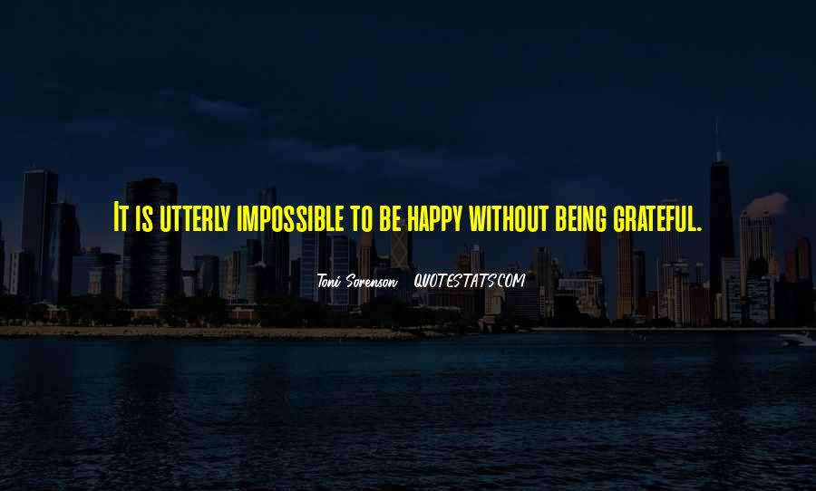 Happiness Is Being Grateful Quotes #209539