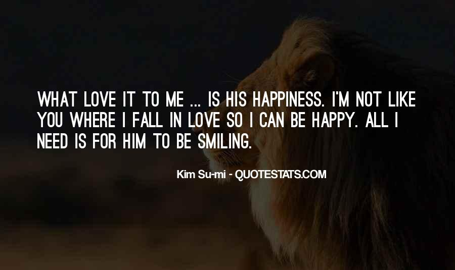 Happiness Is Not For Me Quotes #10393