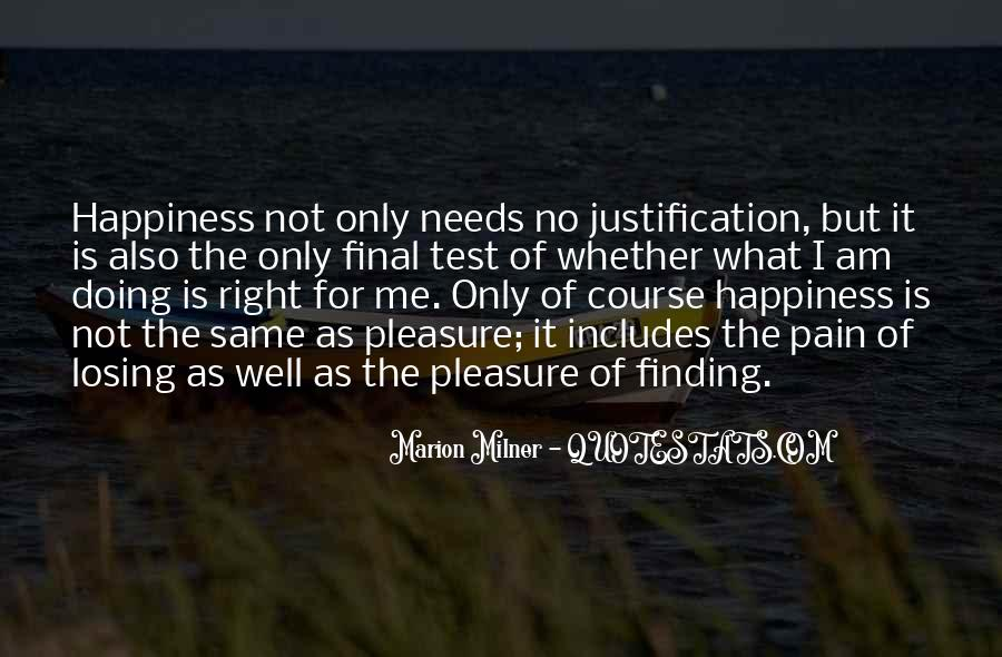 Happiness Is Not For Me Quotes #104851