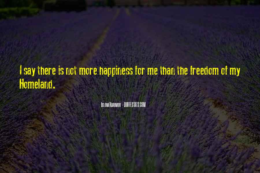 Happiness Is Not For Me Quotes #1470812