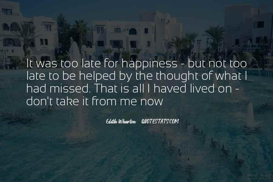 Happiness Is Not For Me Quotes #1623851