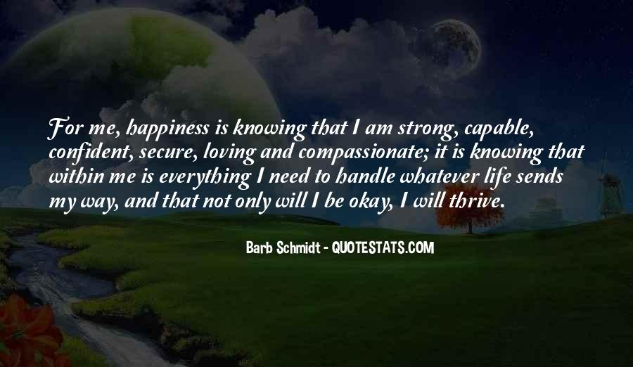 Happiness Is Not For Me Quotes #268601