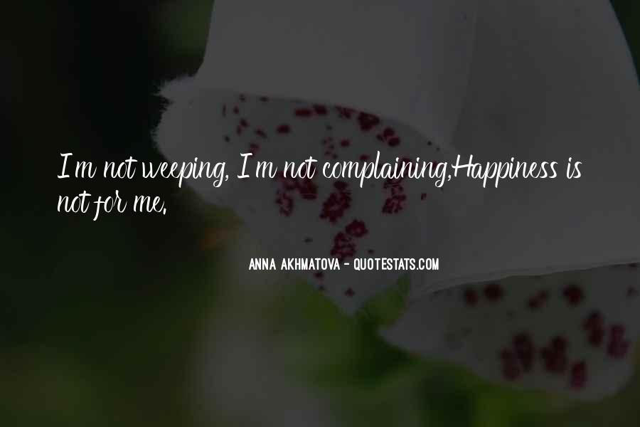 Happiness Is Not For Me Quotes #450289