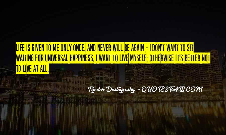 Happiness Is Not For Me Quotes #507808