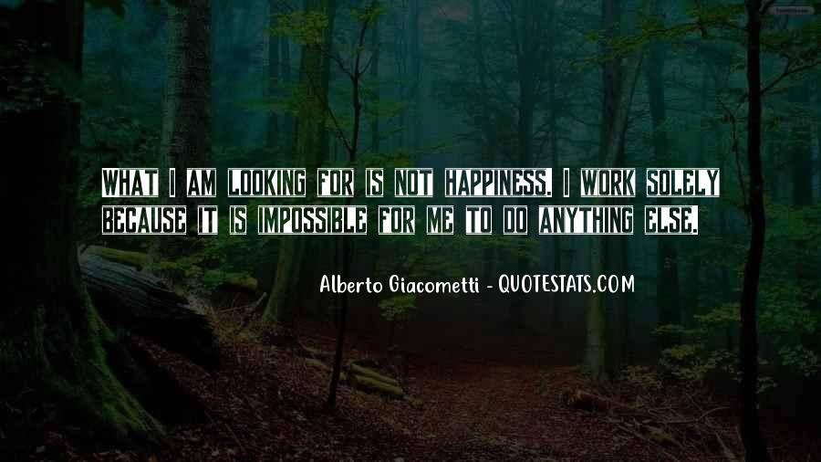 Happiness Is Not For Me Quotes #712111