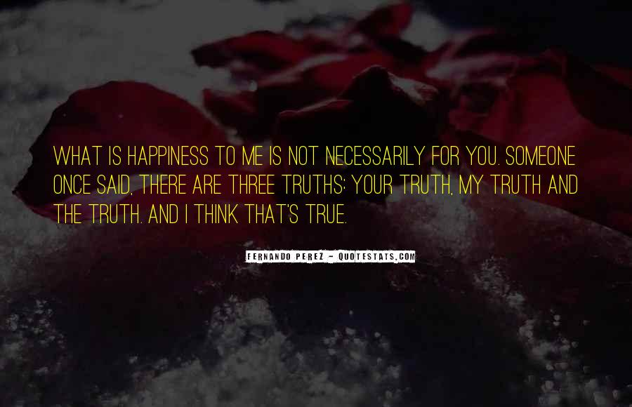 Happiness Is Not For Me Quotes #715264