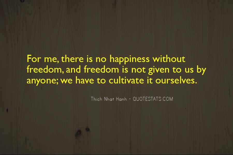 Happiness Is Not For Me Quotes #718622