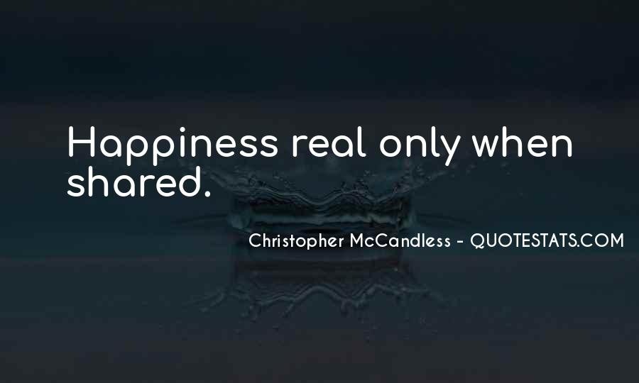 Happiness Only Real When Shared Quotes #1150913