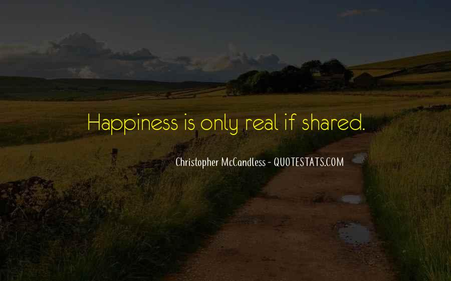 Happiness Only Real When Shared Quotes #1209460
