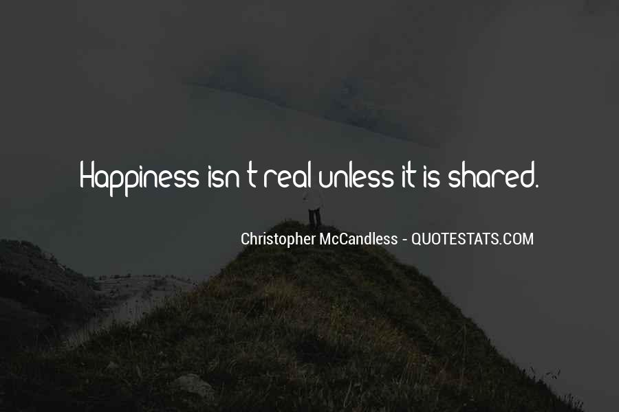 Happiness Only Real When Shared Quotes #1653151