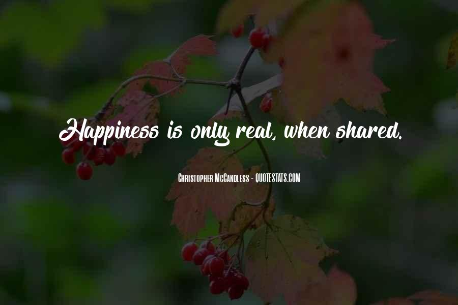 Happiness Only Real When Shared Quotes #1660757