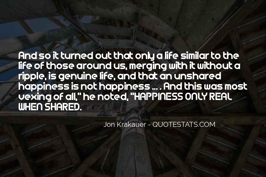Happiness Only Real When Shared Quotes #770293