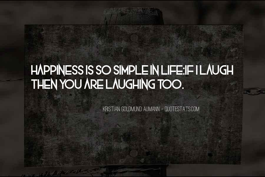 Happiness Simple Life Quotes #1000812