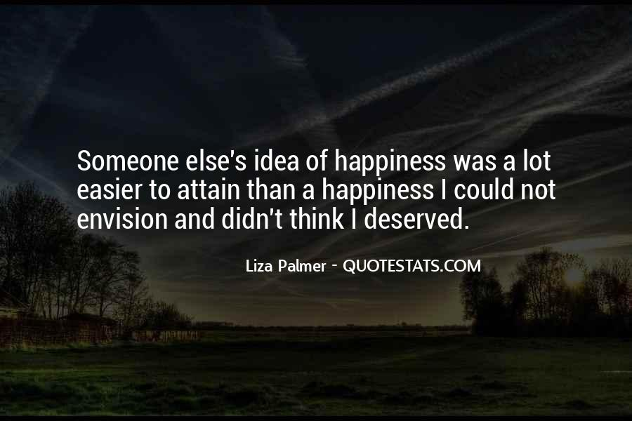 Happiness Someone Else Quotes #1443175