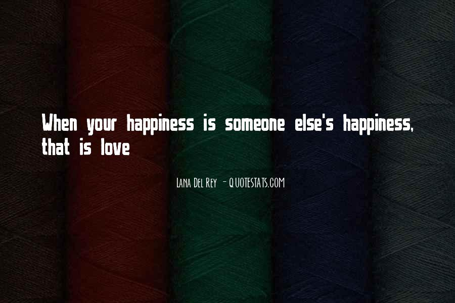Happiness Someone Else Quotes #1553551