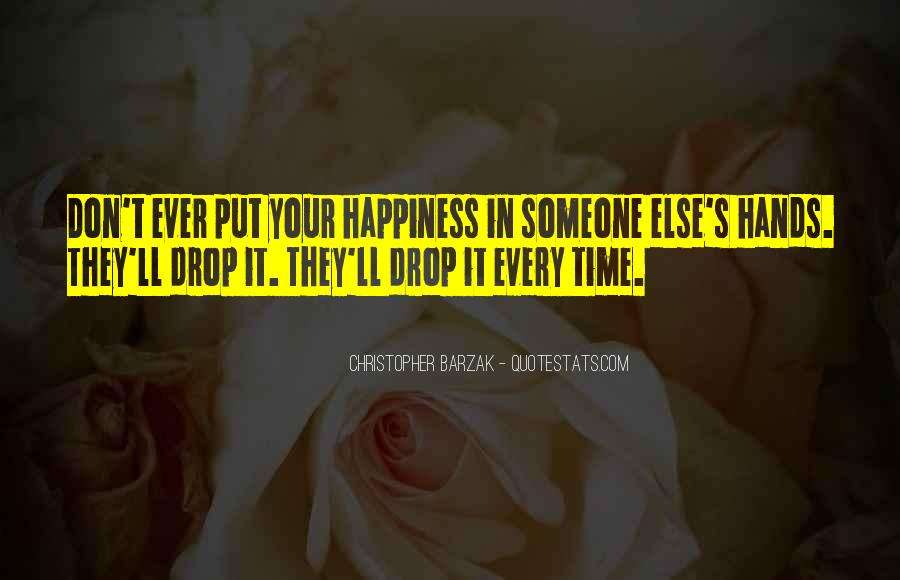 Happiness Someone Else Quotes #472944