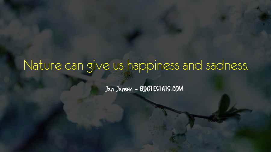 Happiness Then Sadness Quotes #103650
