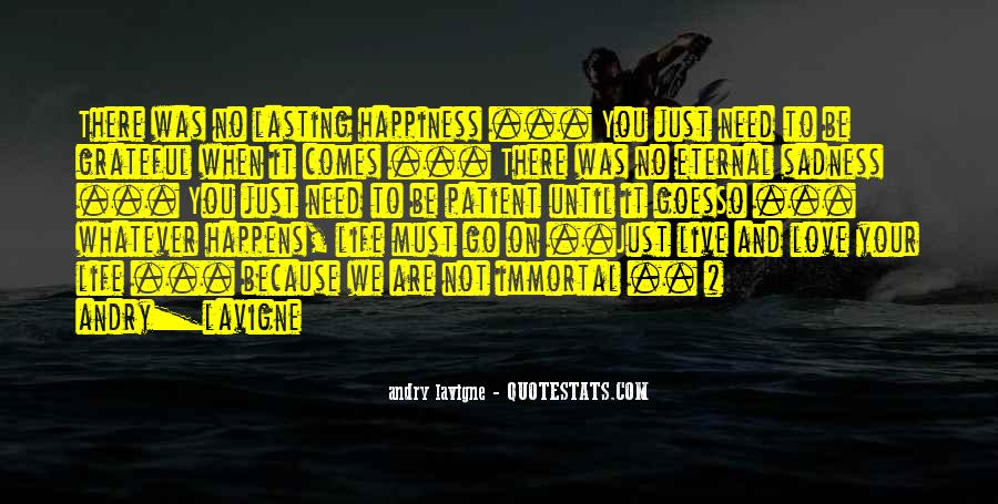 Happiness Then Sadness Quotes #142906