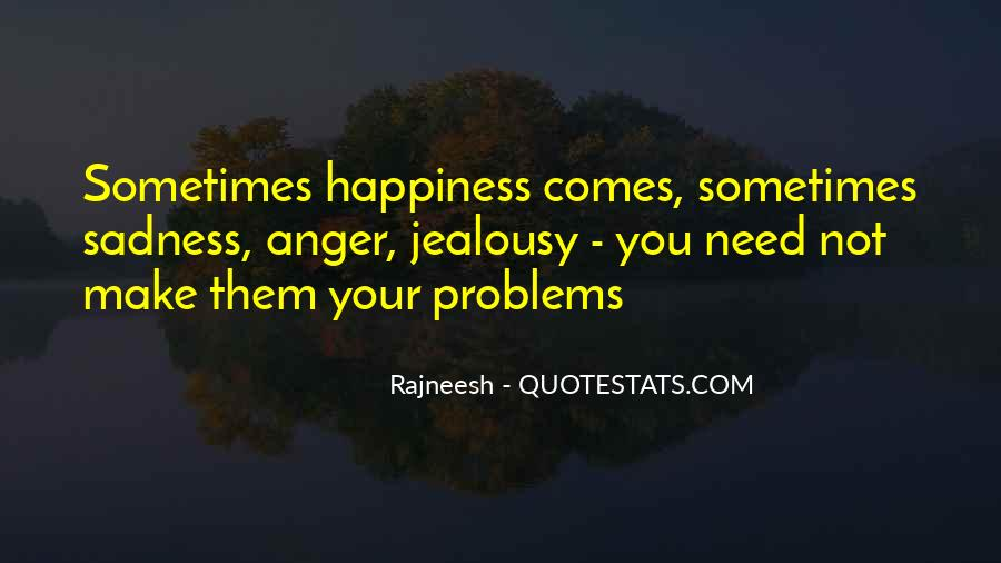 Happiness Then Sadness Quotes #147138